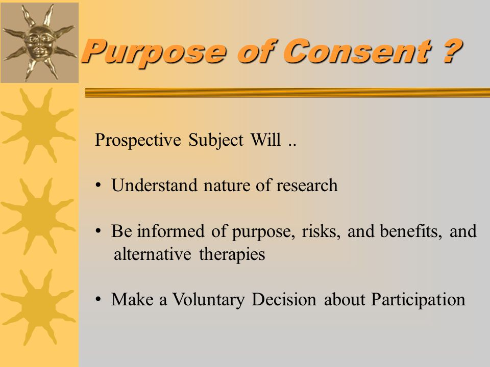 Purpose of Consent Prospective Subject Will ..