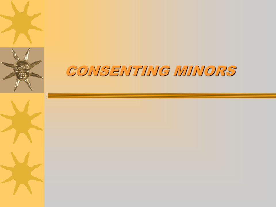 CONSENTING MINORS