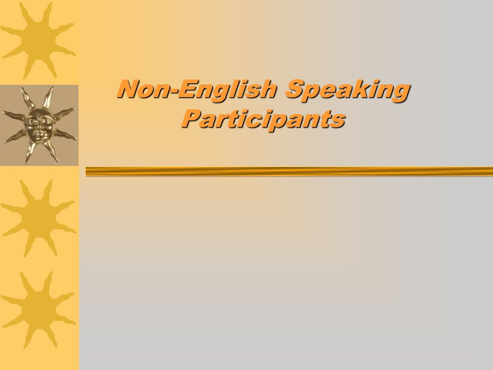 Non-English Speaking Participants