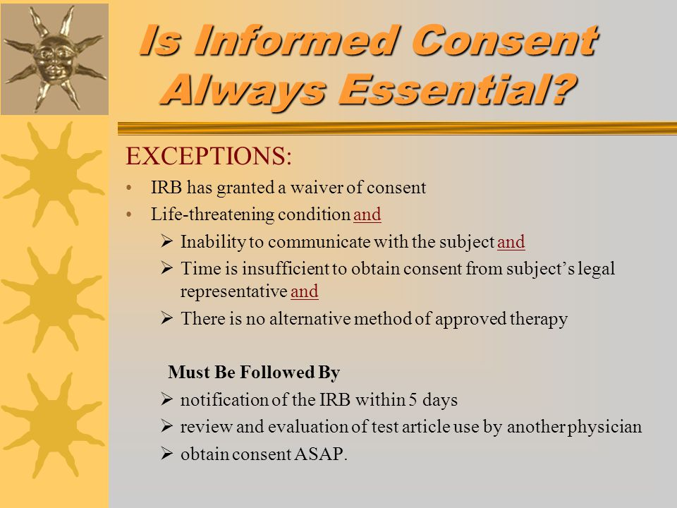 Is Informed Consent Always Essential