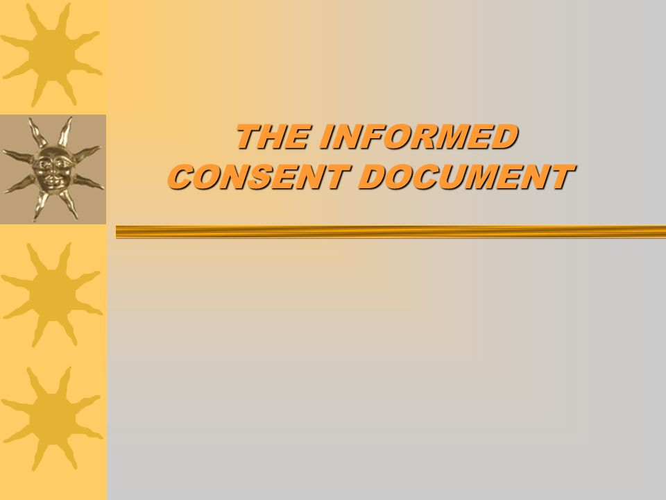 THE INFORMED CONSENT DOCUMENT