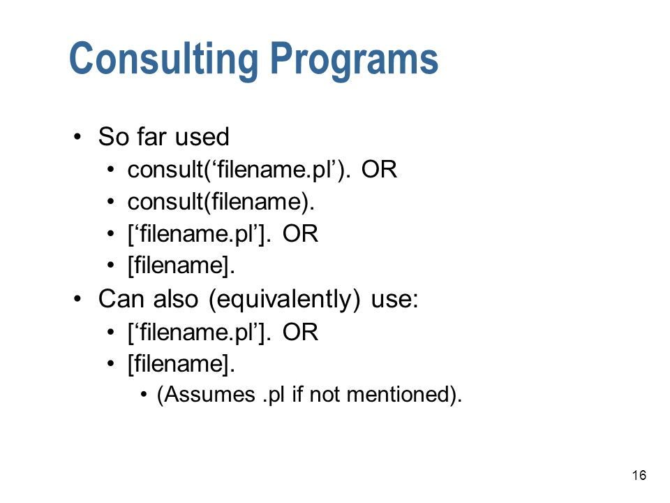 Consulting Programs So far used Can also (equivalently) use: