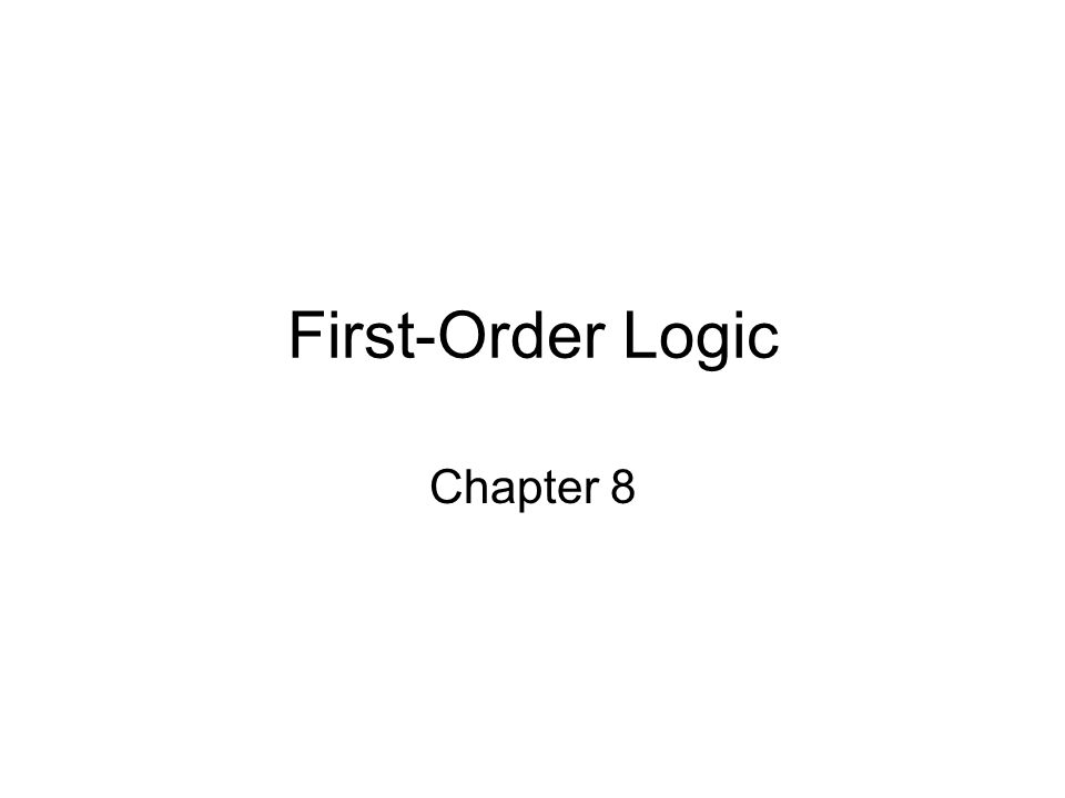 First-Order Logic Chapter 8