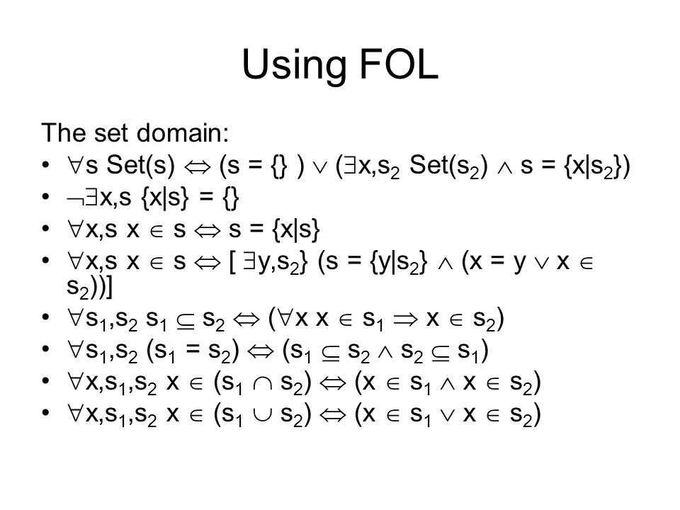 Using FOL The set domain: