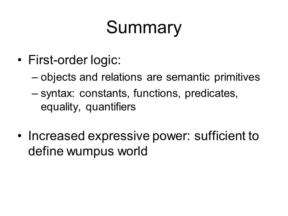 Summary First-order logic: