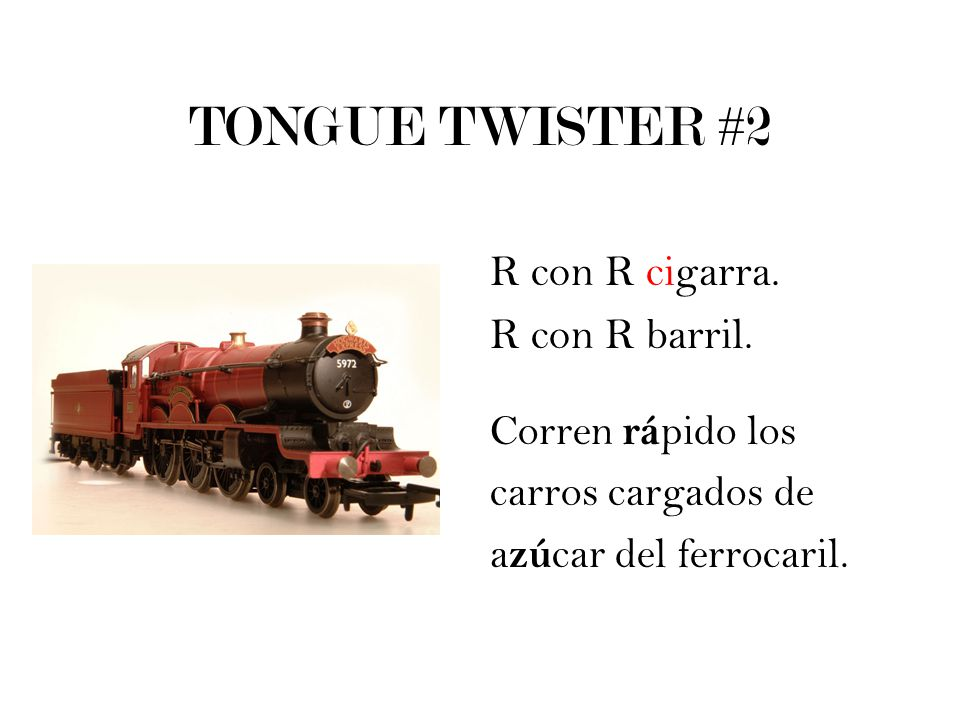 TONGUE TWISTER #2 R con R cigarra. R con R barril.