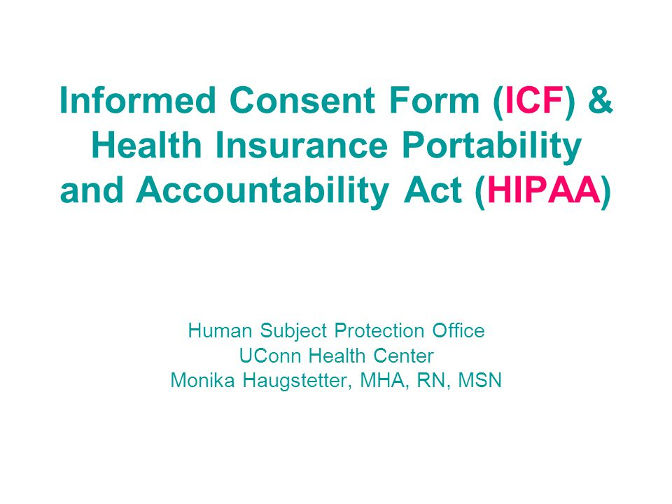 Informed Consent Form (ICF) & Health Insurance Portability and Accountability Act (HIPAA)