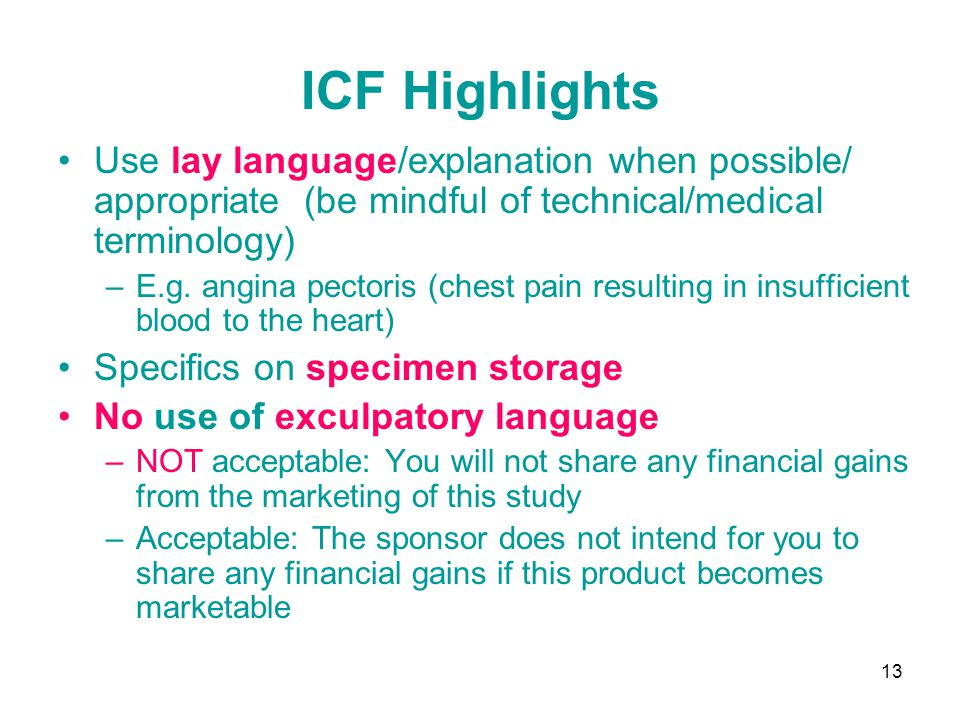 ICF Highlights Use lay language/explanation when possible/ appropriate (be mindful of technical/medical terminology)