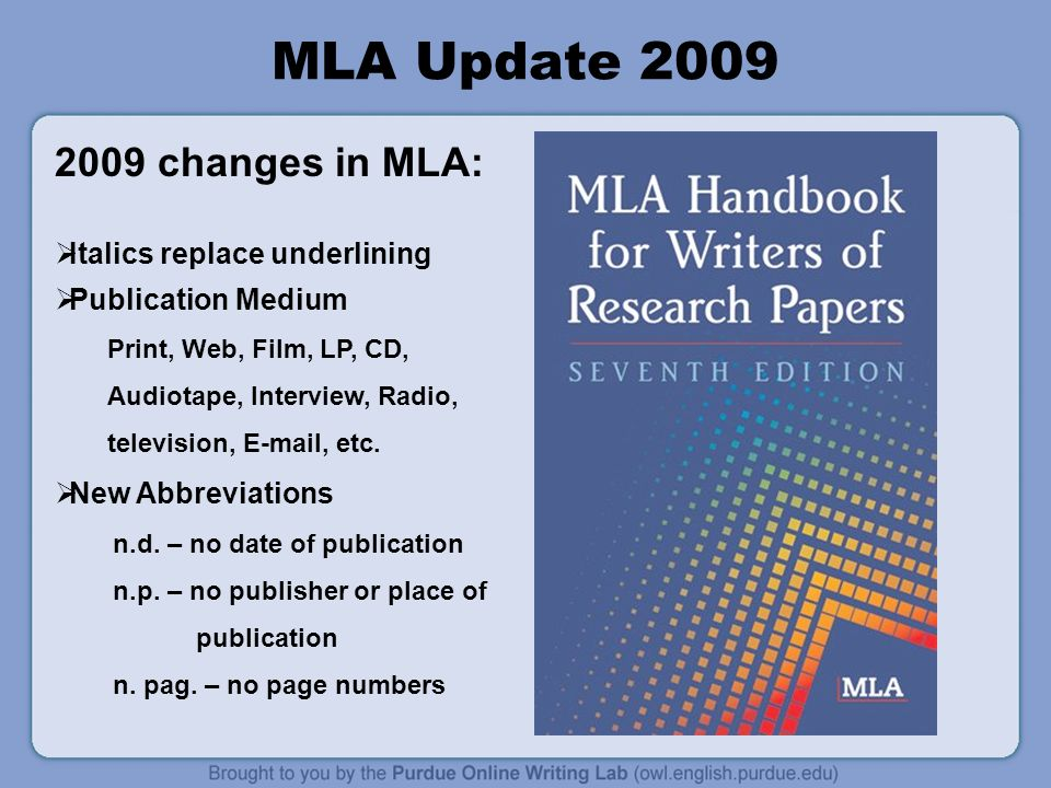 MLA Update 2009 2009 changes in MLA: Italics replace underlining