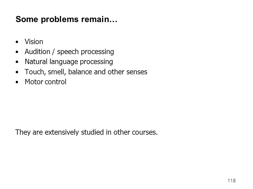 Some problems remain… Vision Audition / speech processing