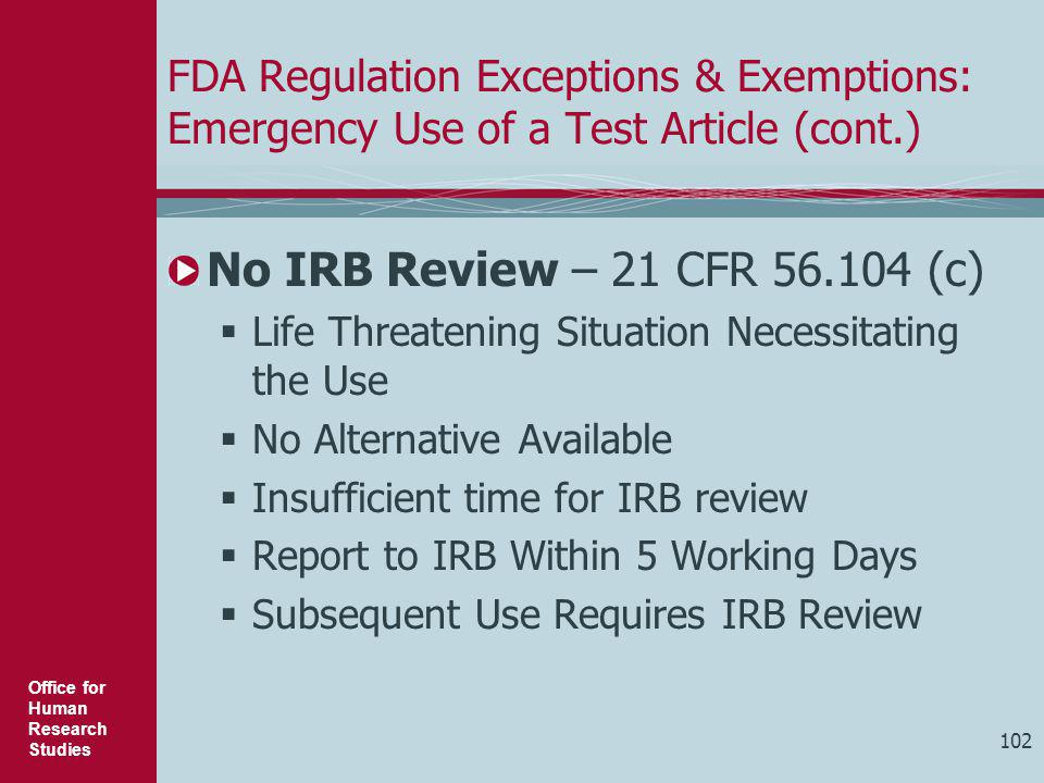 FDA Regulation Exceptions & Exemptions: Emergency Use of a Test Article (cont.)