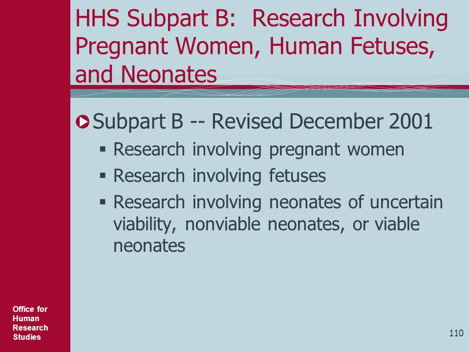 HHS Subpart B: Research Involving Pregnant Women, Human Fetuses, and Neonates