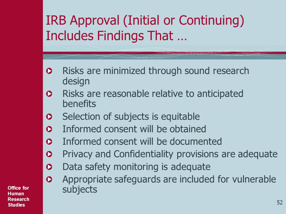 IRB Approval (Initial or Continuing) Includes Findings That …