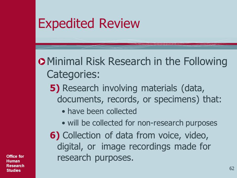 Expedited Review Minimal Risk Research in the Following Categories:
