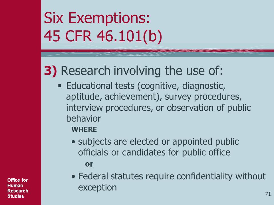 Six Exemptions: 45 CFR 46.101(b)