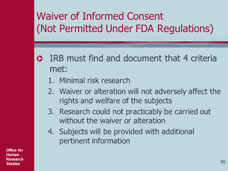 Waiver of Informed Consent (Not Permitted Under FDA Regulations)