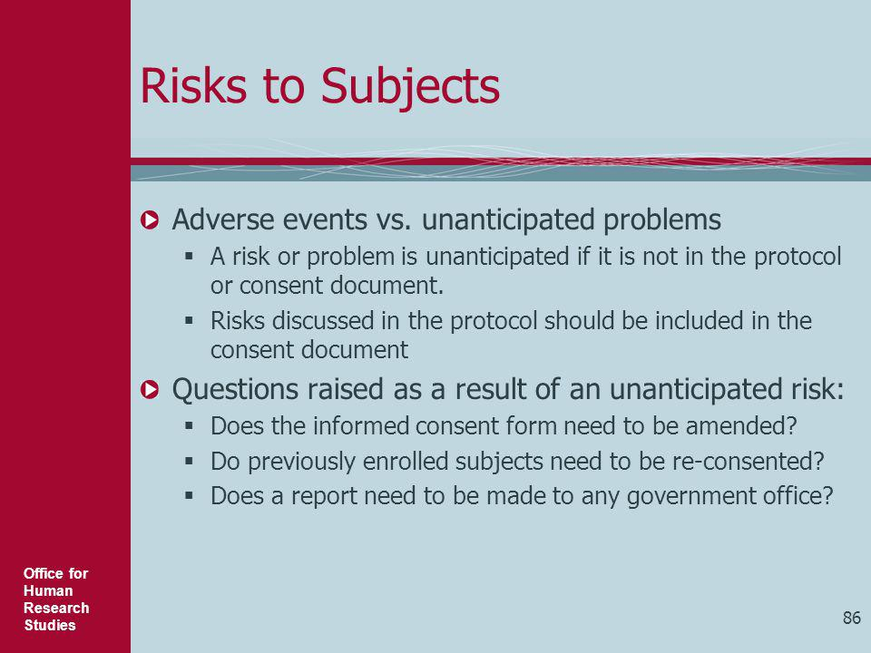 Risks to Subjects Adverse events vs. unanticipated problems