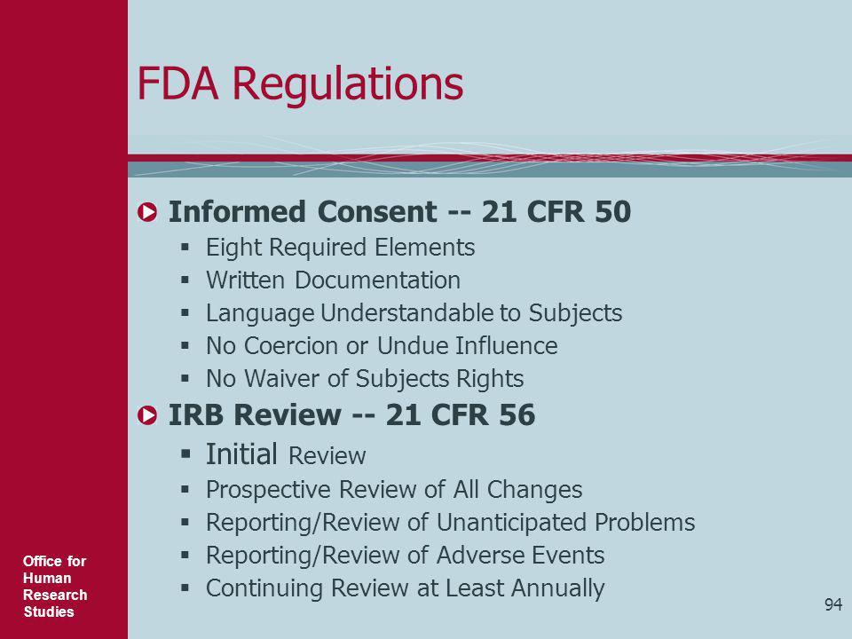 FDA Regulations Informed Consent -- 21 CFR 50 IRB Review -- 21 CFR 56