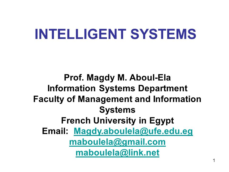 INTELLIGENT Systems Prof. Magdy M. Aboul-Ela