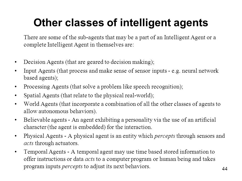 Other classes of intelligent agents