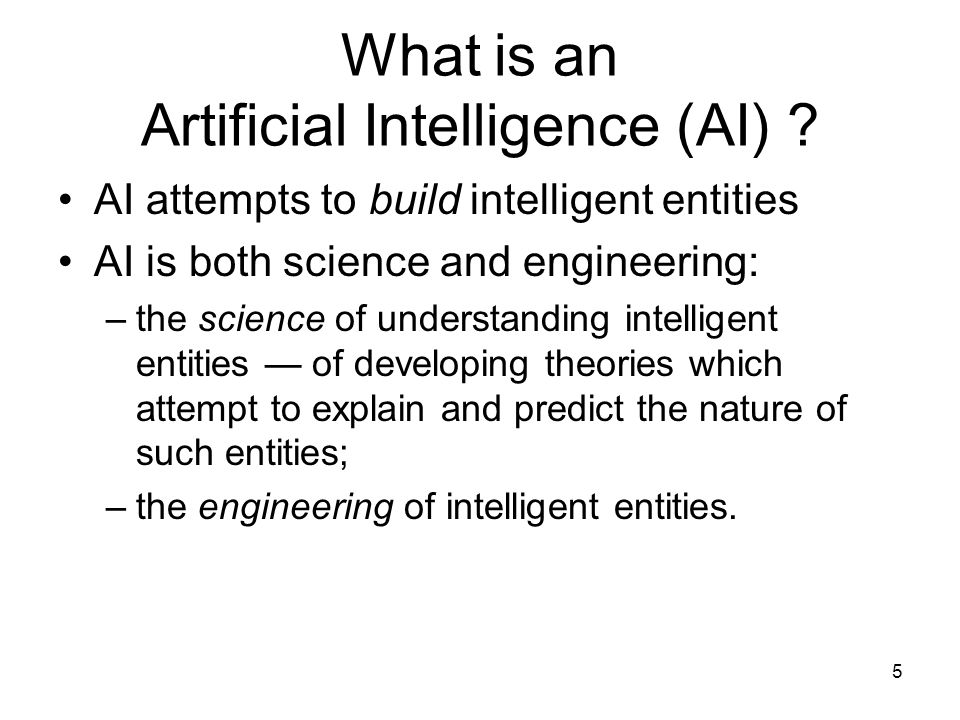 What is an Artificial Intelligence (AI)