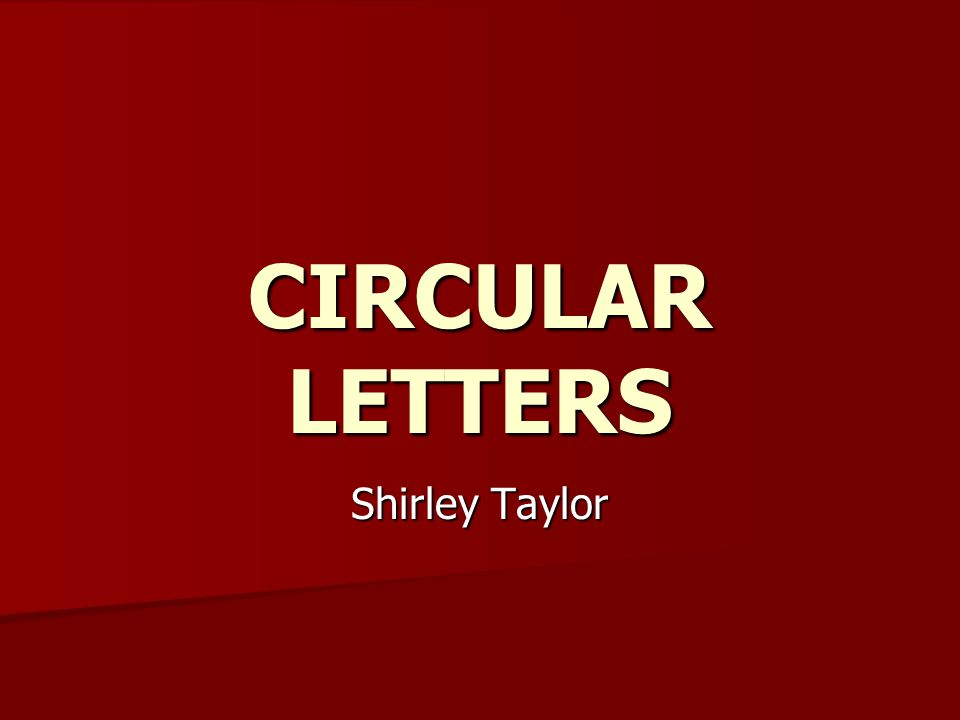 CIRCULAR LETTERS Shirley Taylor