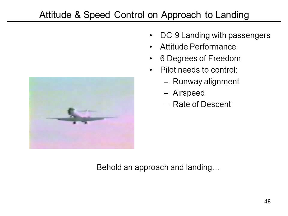 Attitude & Speed Control on Approach to Landing
