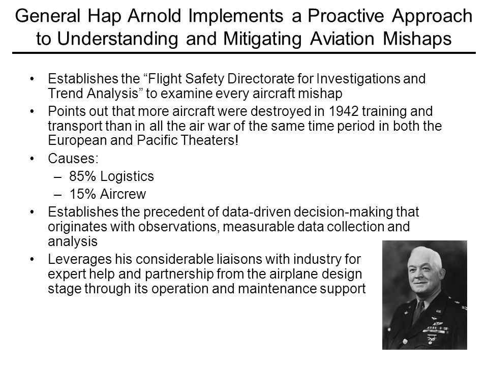 General Hap Arnold Implements a Proactive Approach to Understanding and Mitigating Aviation Mishaps