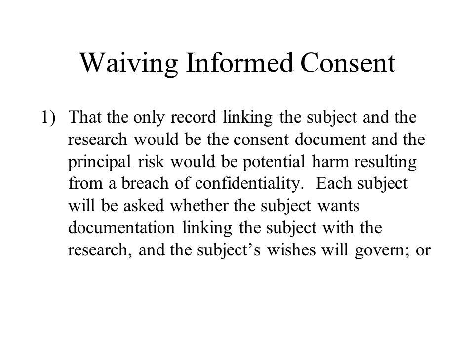 Waiving Informed Consent