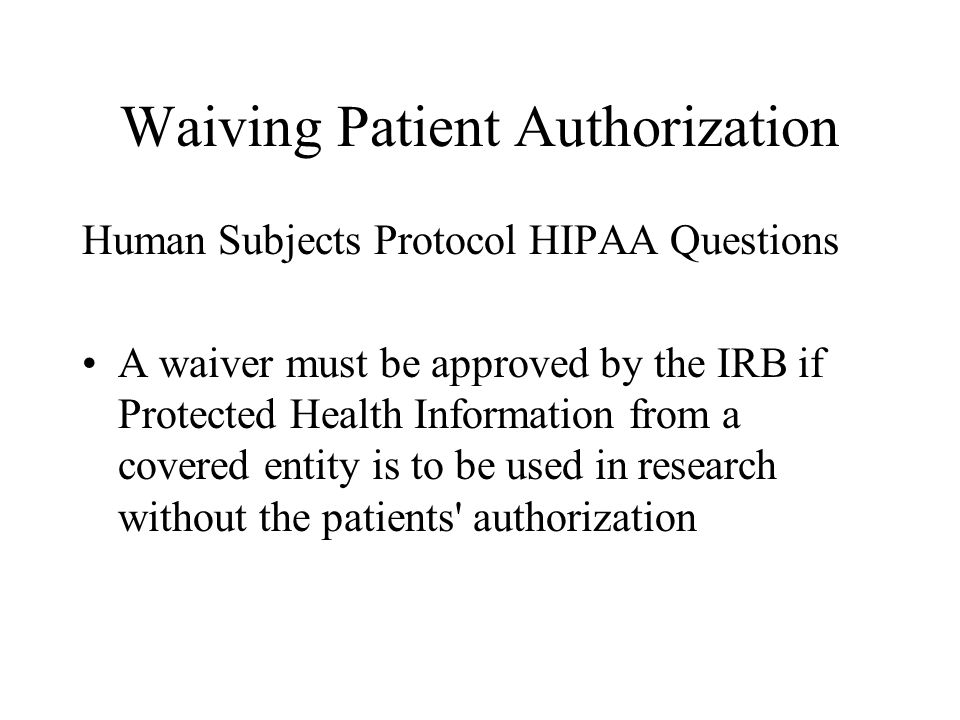 Waiving Patient Authorization
