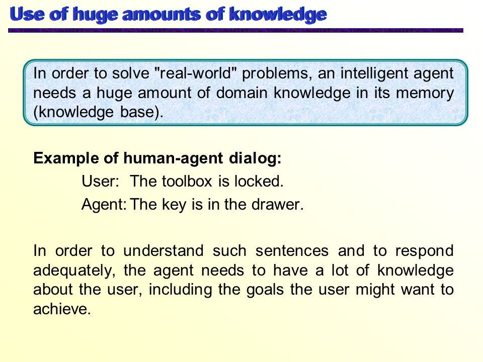 Use of huge amounts of knowledge