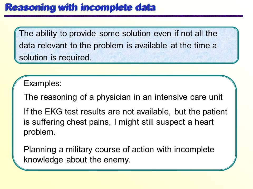Examples: The reasoning of a physician in an intensive care unit