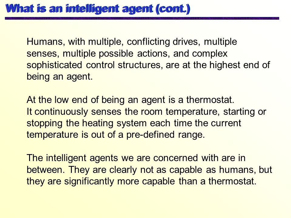 What is an intelligent agent (cont.)