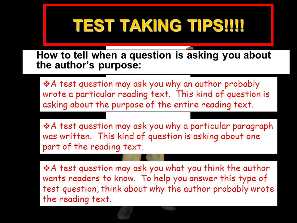 TEST TAKING TIPS!!!! How to tell when a question is asking you about the author's purpose: