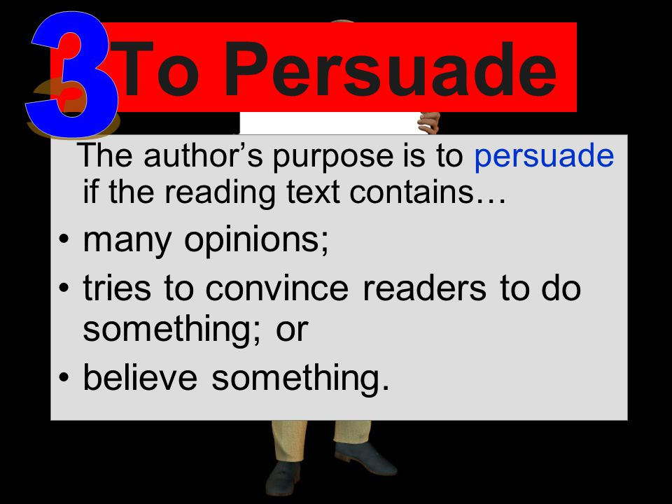 3 To Persuade many opinions;
