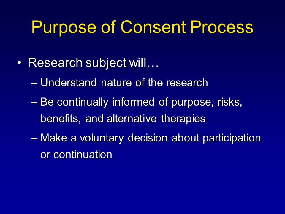 Purpose of Consent Process