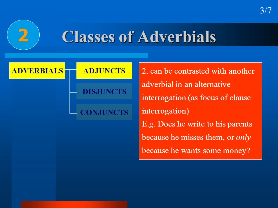2 Classes of Adverbials 3/7 2. can be contrasted with another
