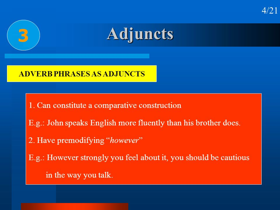ADVERB PHRASES AS ADJUNCTS