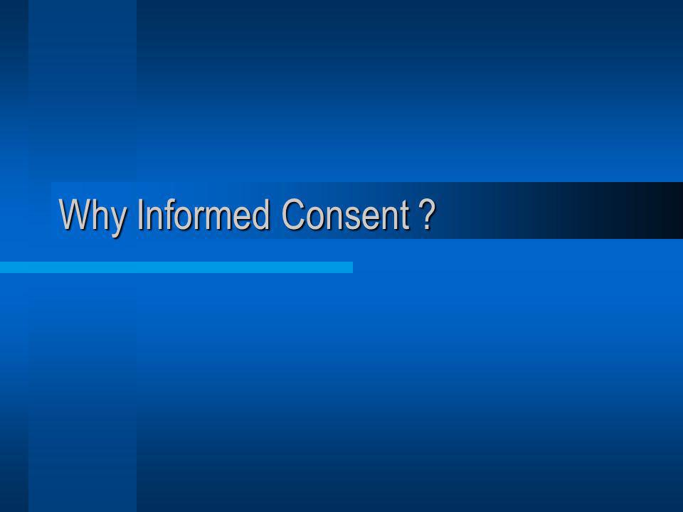 Why Informed Consent