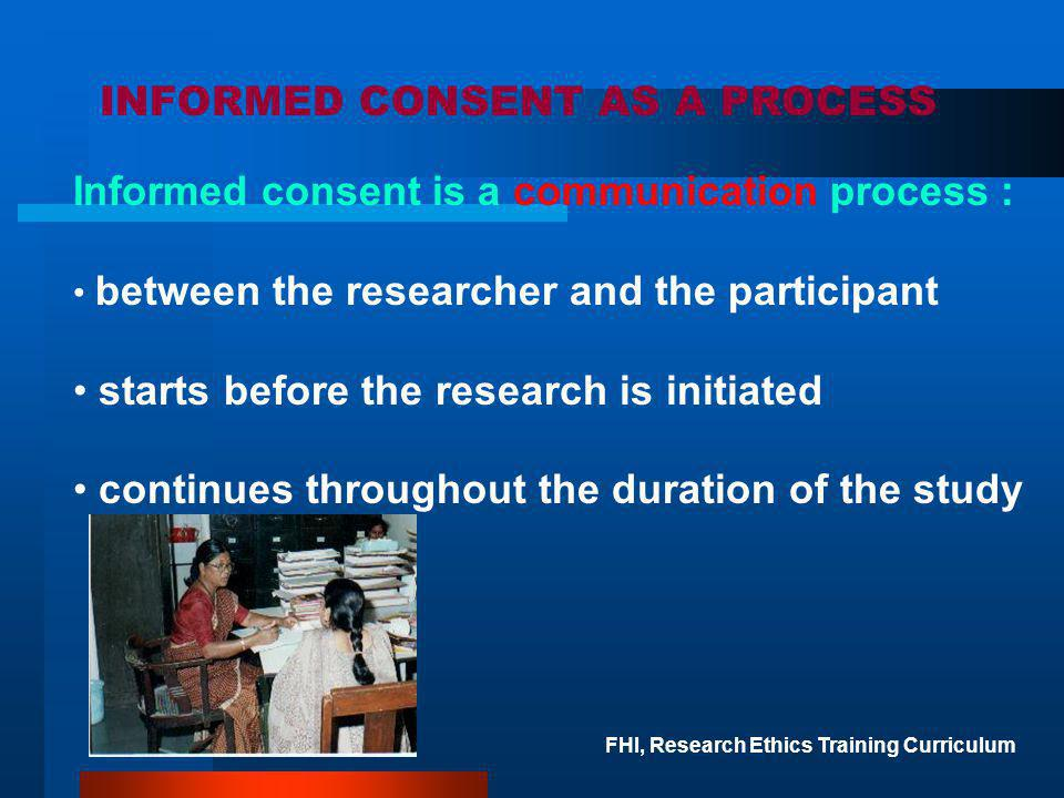 INFORMED CONSENT AS A PROCESS