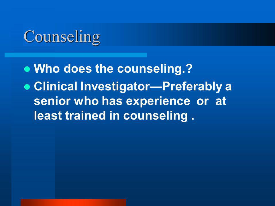 Counseling Who does the counseling.