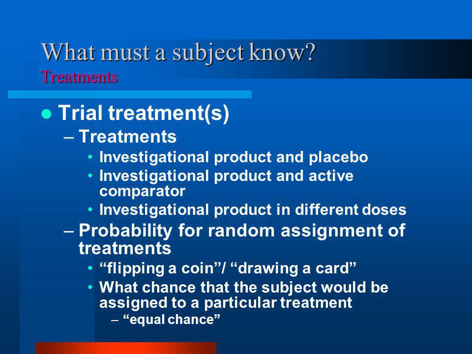 What must a subject know Treatments