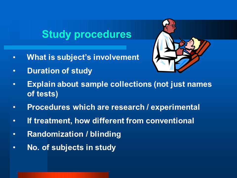Study procedures What is subject's involvement Duration of study