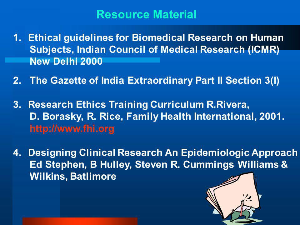 Resource Material 1. Ethical guidelines for Biomedical Research on Human. Subjects, Indian Council of Medical Research (ICMR)