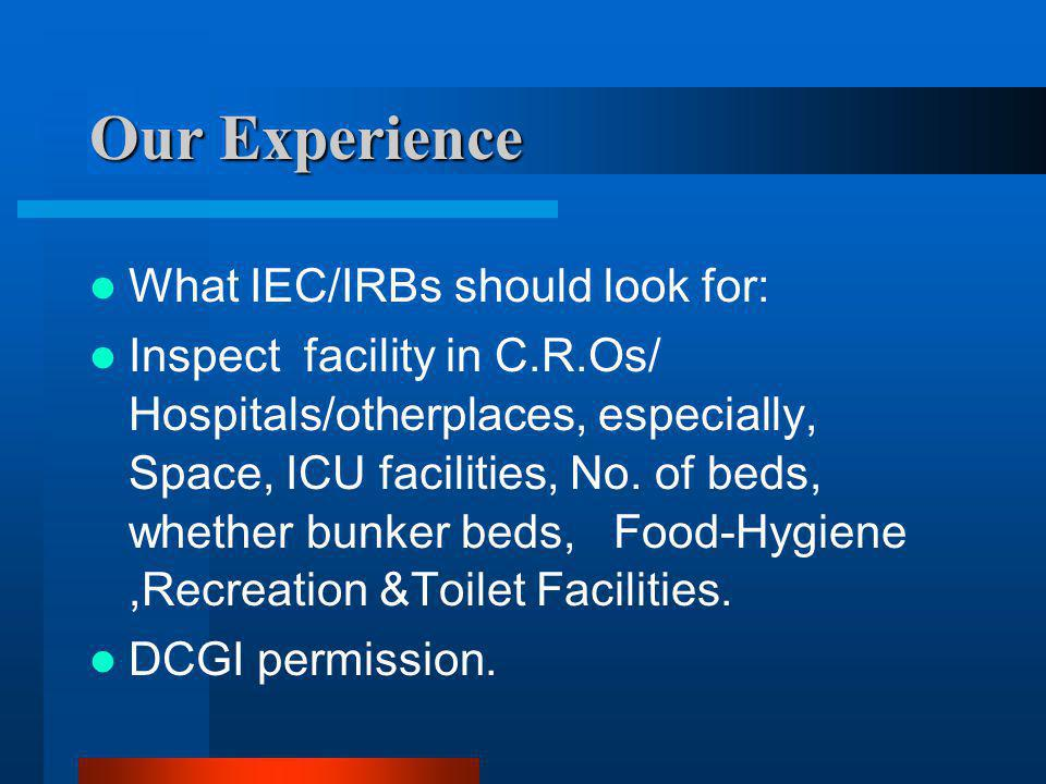 Our Experience What IEC/IRBs should look for: