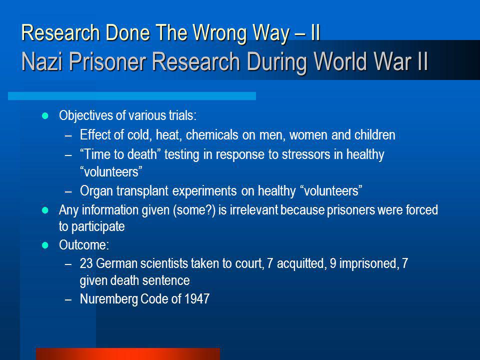 Research Done The Wrong Way – II Nazi Prisoner Research During World War II