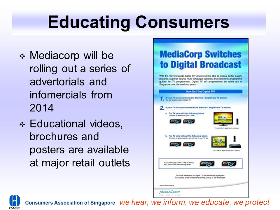 Educating Consumers Mediacorp will be rolling out a series of advertorials and infomercials from 2014.