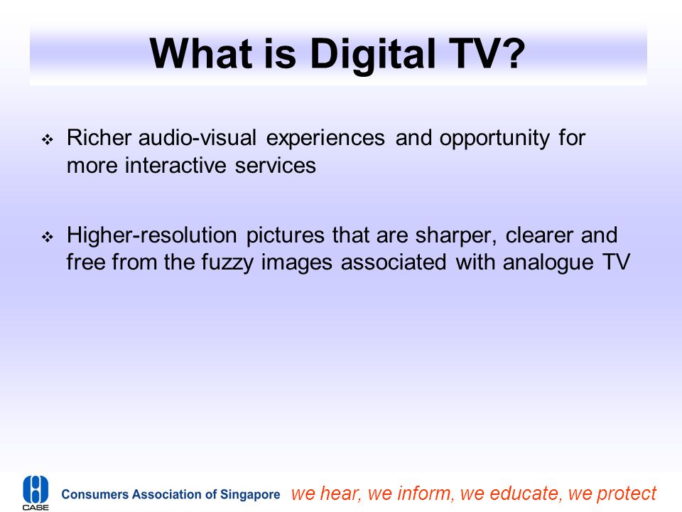 What is Digital TV Richer audio-visual experiences and opportunity for more interactive services.