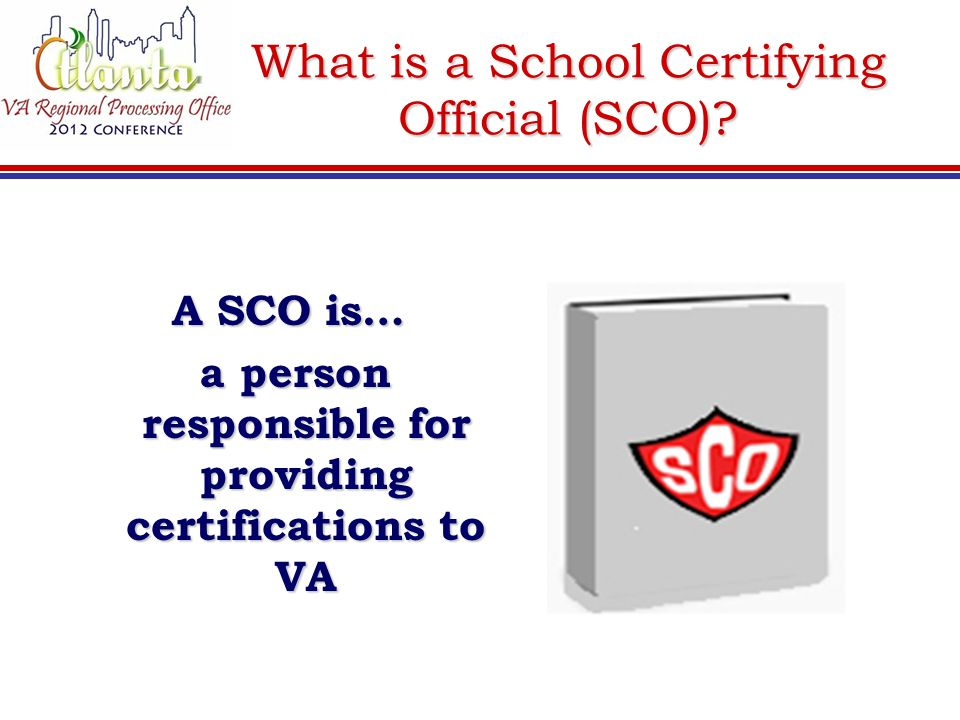 What is a School Certifying Official (SCO)