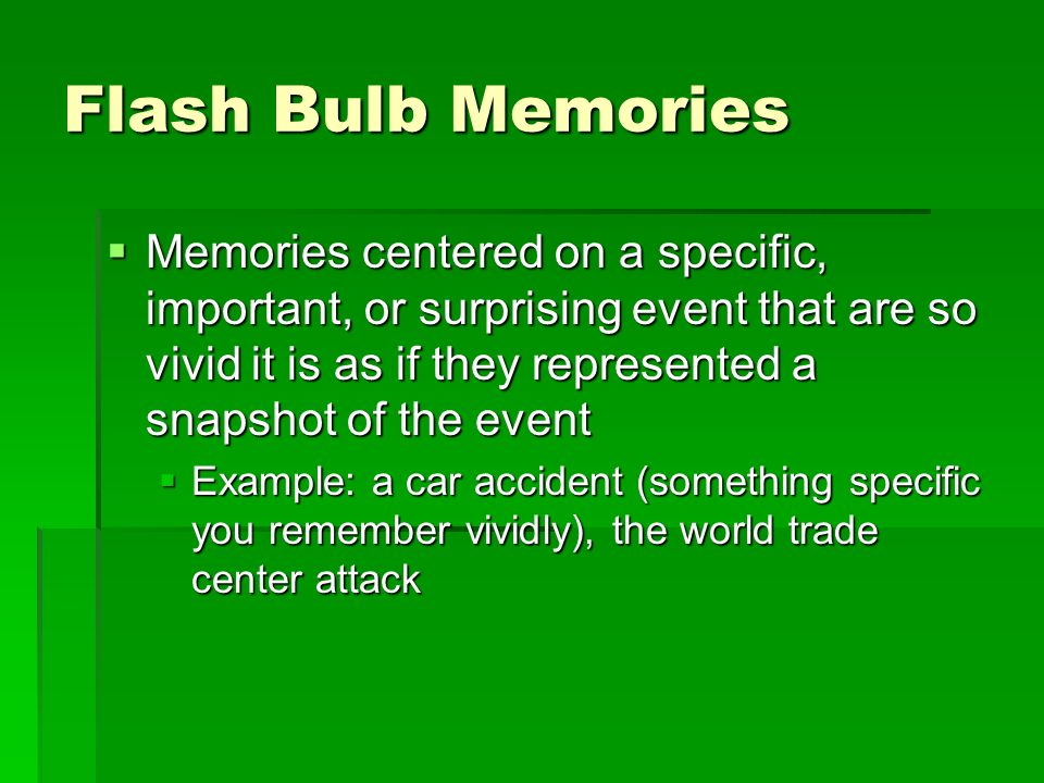 Flash Bulb Memories